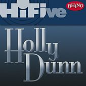Play & Download Rhino Hi-Five: Holly Dunn by Holly Dunn | Napster