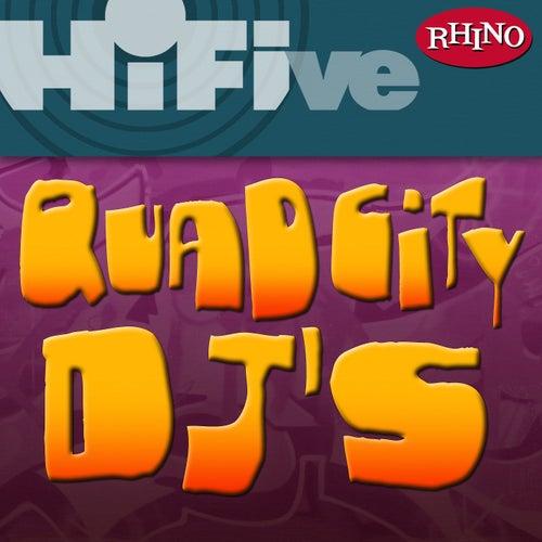Play & Download Rhino Hi-Five: Quad City DJ's by Quad City DJ's | Napster