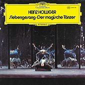 Play & Download Holliger: Siebengesang; Der magische Tänzer by Various Artists | Napster