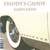 Play & Download Daddy's Caddy by Karen Davis | Napster