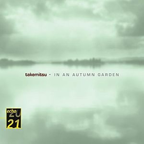 Play & Download Takemitsu: In An Autumn Garden; Voyage; Autumn & November steps by Various Artists | Napster
