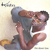 Play & Download the down low by Karter | Napster
