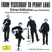 Play & Download Göran Söllscher - From Yesterday to Penny Lane by Various Artists | Napster