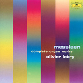 Messiaen: Organ Works by Olivier Latry