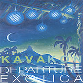 Play & Download Departure Exotica by Kava Kon | Napster