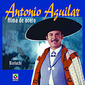 Play & Download Alma De Acero by Antonio Aguilar | Napster