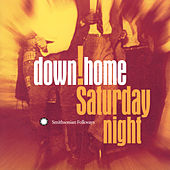 Play & Download Down Home Saturday Night by Various Artists | Napster