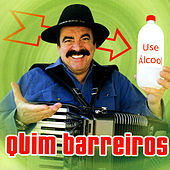 Play & Download Use Álcool by Quim Barreiros | Napster