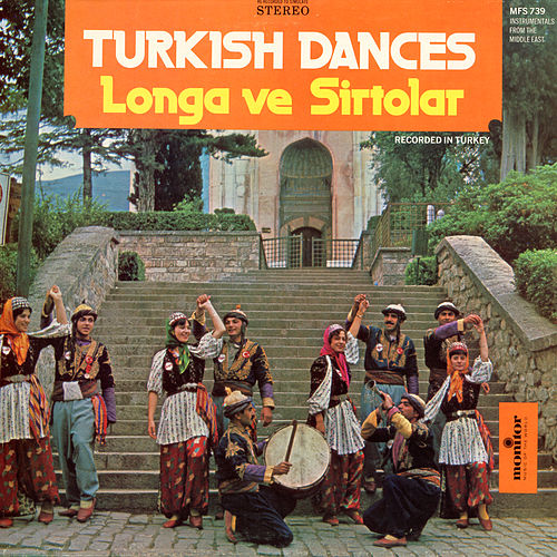 Play & Download Turkish Dances by Longa ve Sirtolar | Napster