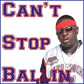 Play & Download Can't Stop Ballin' by Nasty Nardo | Napster