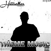 Play & Download Theme Music by The Hitmaker | Napster