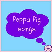 Play & Download Peppa Pig Songs (From the TV Series