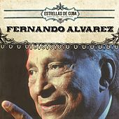 Play & Download Estrellas de Cuba: Fernando Alvarez by Fernando Alvarez | Napster