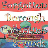 Play & Download Forgotten Borough: Forgotten Sounds by Various Artists | Napster
