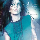 Play & Download Bent and Broken by Collide | Napster