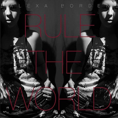 Play & Download Rule the World- EP by Alexa Borden | Napster