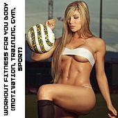 Workout Fitness For Your Body (Motivation, Training, Gym, Sport) - EP by Various Artists