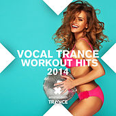 Vocal Trance Work Out Hits 2014 - EP by Various Artists