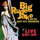 Live & Out Loud by Big Rude Jake