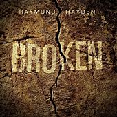 Play & Download Broken by Raymond Hayden | Napster