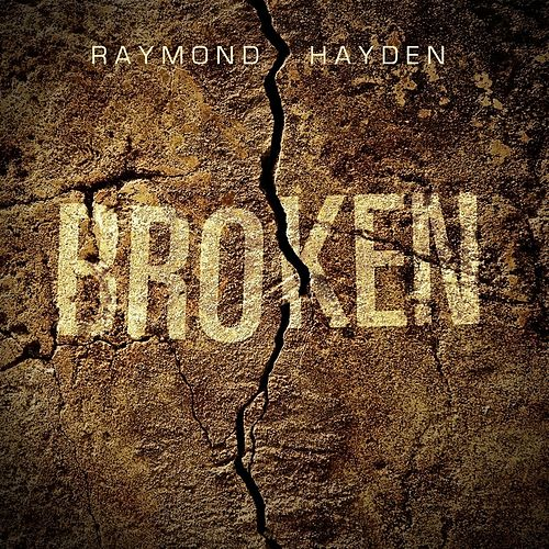 Broken by Raymond Hayden