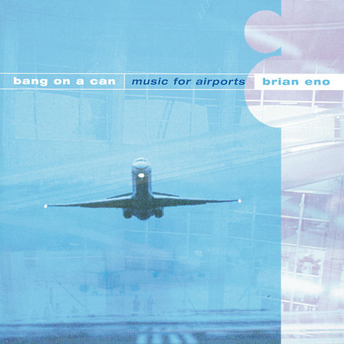 Music for Airports (Brian Eno) by Bang on a Can