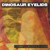 Play & Download Conflagration by Dinosaur Eyelids | Napster