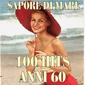 Play & Download Sapore di mare (100 Hits anni 60) by Various Artists | Napster
