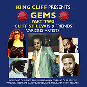 Play & Download Gems, Pt. Two: King Cliff Presents Cliff St Lewis & Friends by Various Artists | Napster