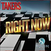 Right Now - Single by The Takers