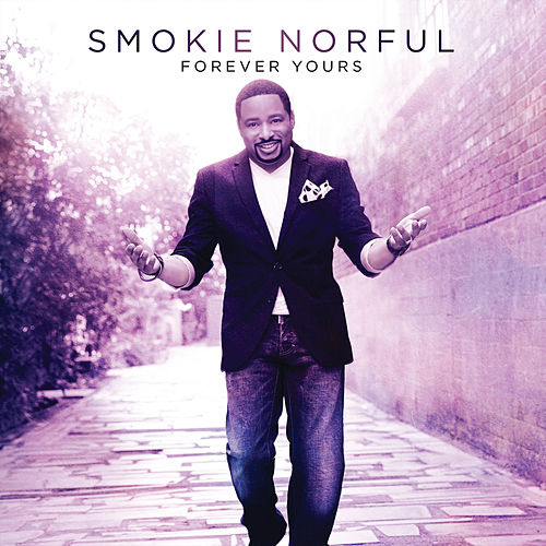 Forever Yours by Smokie Norful