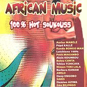 African Music: 100% Hot Soukouss by Various Artists