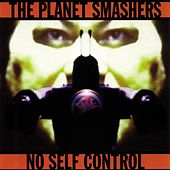 Play & Download No Self Control by Planet Smashers | Napster