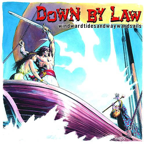 Play & Download Windwardtidesandwaywardsails by Down By Law | Napster