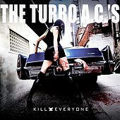 Play & Download Kill Everyone by Turbo A.C.'s | Napster