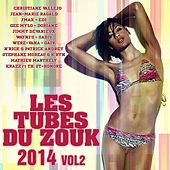 Les tubes du zouk 2014, vol. 2 by Various Artists