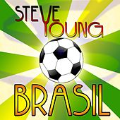 Play & Download Brasil - Weltmeister ist Deutschland by Steve Young | Napster