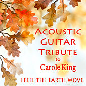 Play & Download Acoustic Guitar Tribute to Carole King: I Feel the Earth Move by The O'Neill Brothers Group | Napster