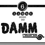 6 Jahre Best of Damm Records by Various Artists