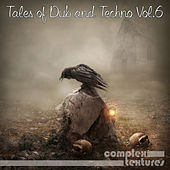 Play & Download Tales of Dub and Techno, Vol. 6 by Various Artists | Napster