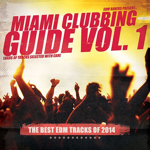 Play & Download Miami Clubbing Guide, Vol. 1 by Various Artists | Napster