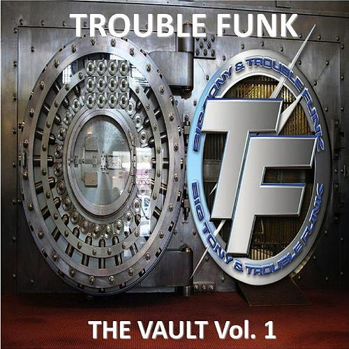 Play & Download The Vault, Vol. 1 by Trouble Funk | Napster