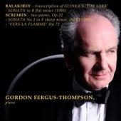 Balakirev: Transcription of Glinka's 'The Lark' - Sonata in B Flat Minor (1905) - Scriabin: Two Poems, Op. 32 - Sonata No. 3 (1897) - Vers al Flamme by Gordon Fergus-Thompson