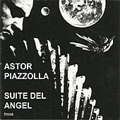 Play & Download Suite del Angel by Astor Piazzolla | Napster