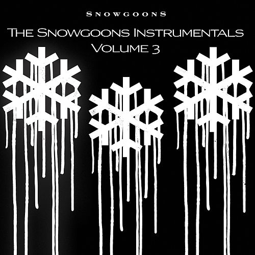 Play & Download The Snowgoons Instrumentals, Vol. 3 by Snowgoons | Napster