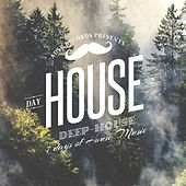 Play & Download 7 Days of House Music (Day 2: Deep-House) by Various Artists | Napster