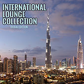 Play & Download International Lounge Collection Dubai Edition by Various Artists | Napster