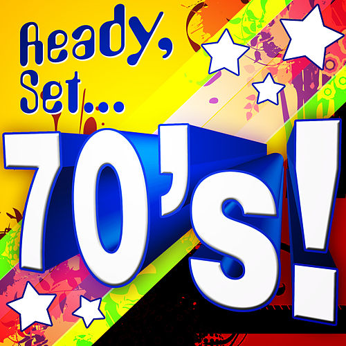 Play & Download Ready, Set.. 70's by Various Artists | Napster