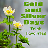Play & Download Gold and Silver Days: Irish Favorites by The O'Neill Brothers Group | Napster