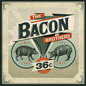 36 ¢ by The Bacon Brothers